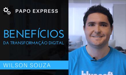 [Papo Express] Benefícios da Transformação Digital para as Empresas