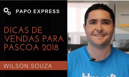 [Papo Express] Dicas de Vendas Páscoa 2018