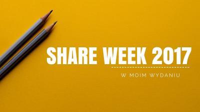 Share Week 2017 wmoim wydaniu