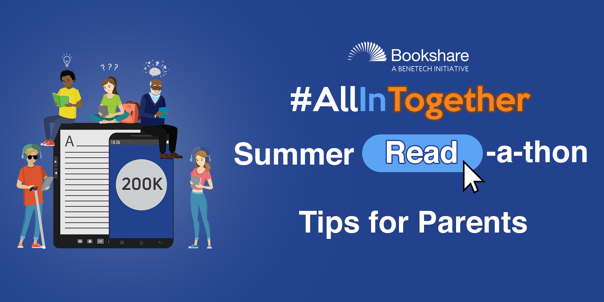Bookshare #AllInTogether Summer Read-a-thon tips for parents with 4 graphic figures reading books and 200K on a device