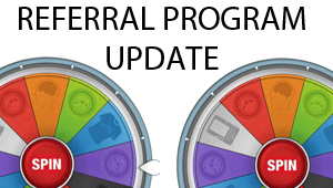 Referral Program Update: Now both you and your friend can win!