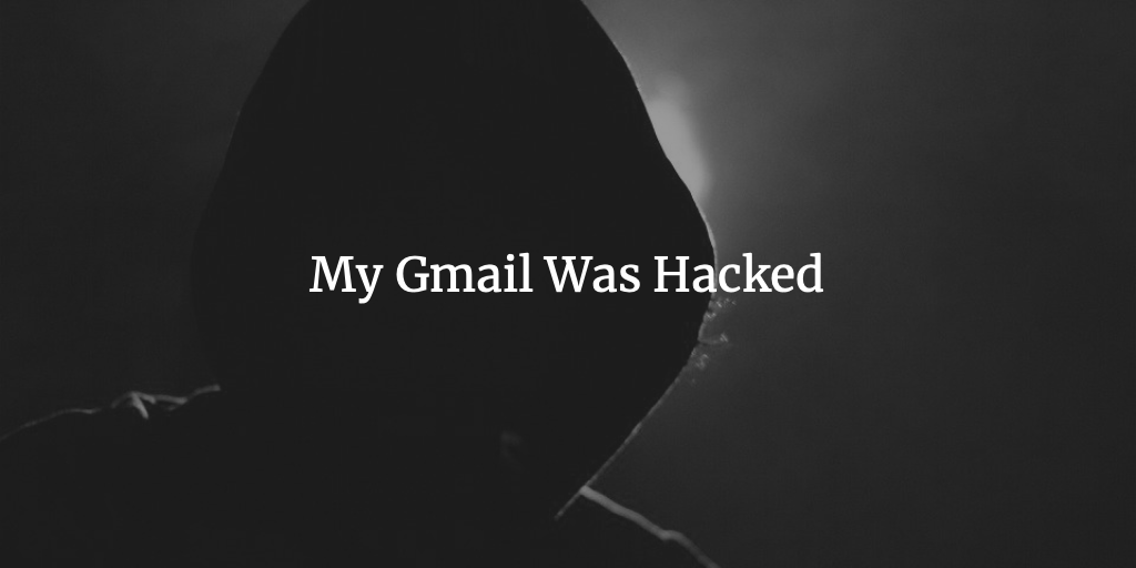 My Gmail Was Hacked