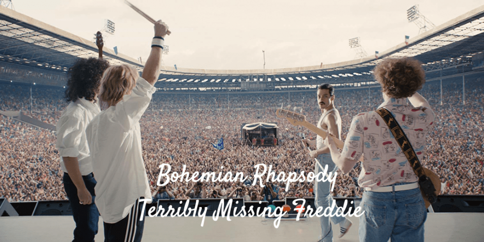 Bohemian Rhapsody - Terribly Missing Freddie