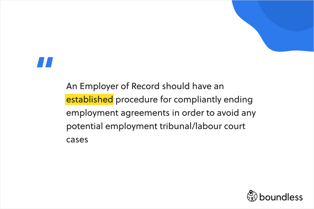 Employer of record should have an established procedure for compliantly ending employment agreements