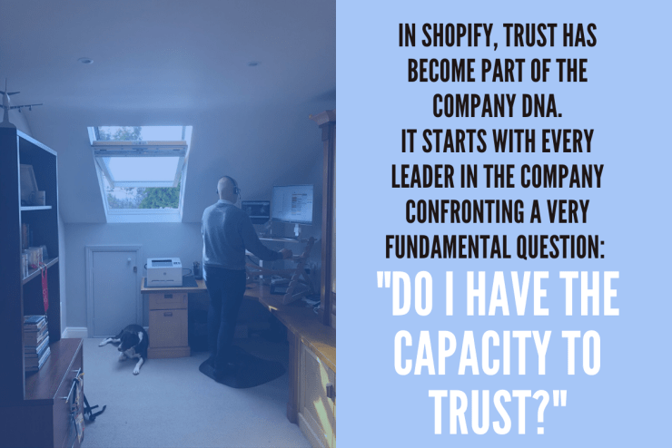 trust is in the DNA of Shopify which allows it to succeed with remote