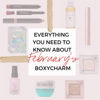 Everything You Need To Know About February's Boxycharm
