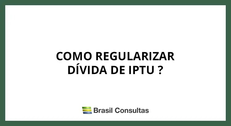 Como regularizar dívida de IPTU?