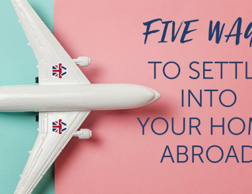 Five Ways to Settle into Your Home Abroad