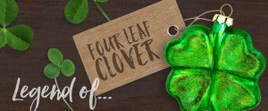 Legend of the four leaf clover