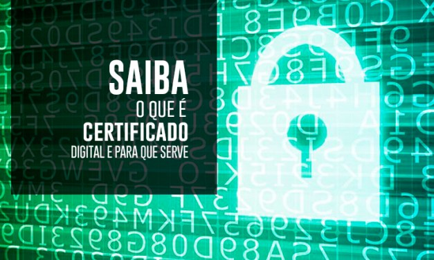 Certificado Digital: o que é e para que serve