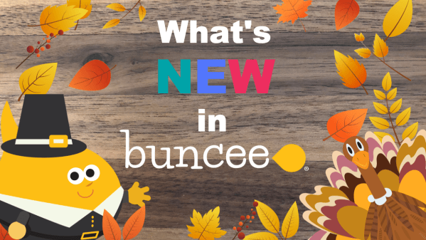 What's New in Buncee