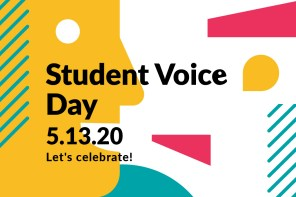 Celebrate #StudentVoiceDay 2020