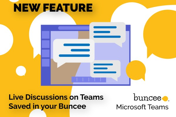 New Feature: Discussions on Teams Saved in Your Buncee