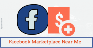 Facebook Marketplace Near Me – How to Use Facebook Marketplace Community