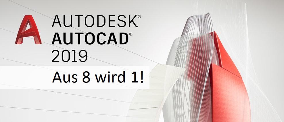 autocad 2019  u2013 aus 8 wird 1   u2013 cadsys blog