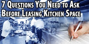 Cambro Blog - 7 Questions you need to ask before leasing kitchen space