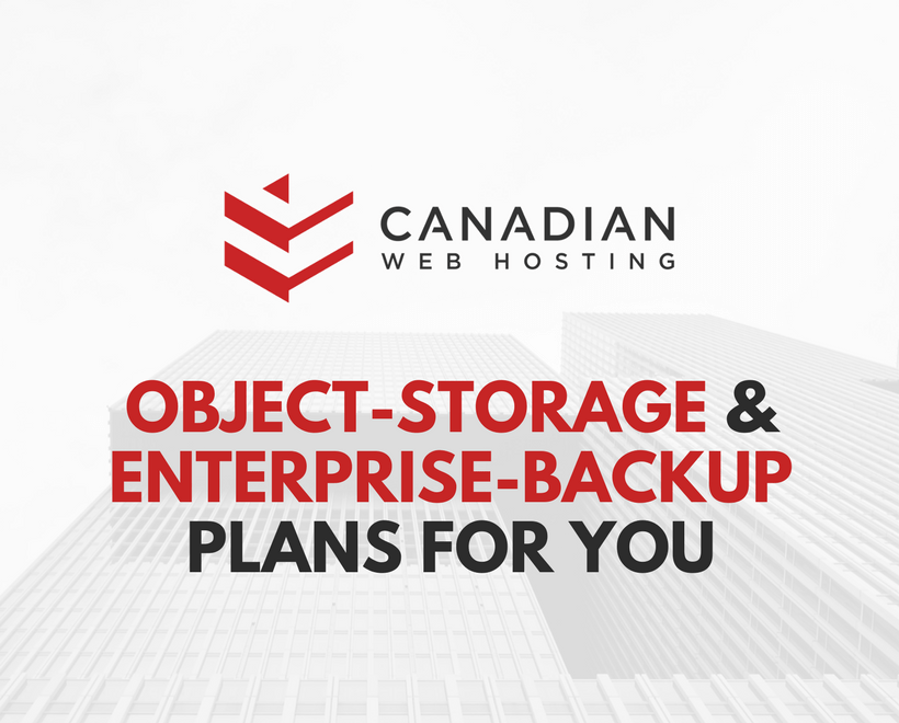 canadian web hosting, data storage, data backup, webhosting, websites, domains, object storage, enterprise backup