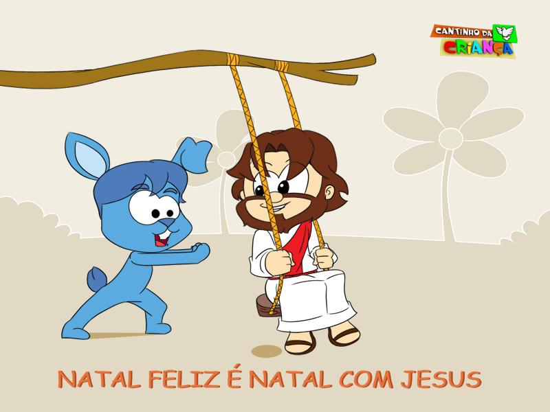 2- NATAL FELIZ É NATAL COM JESUS