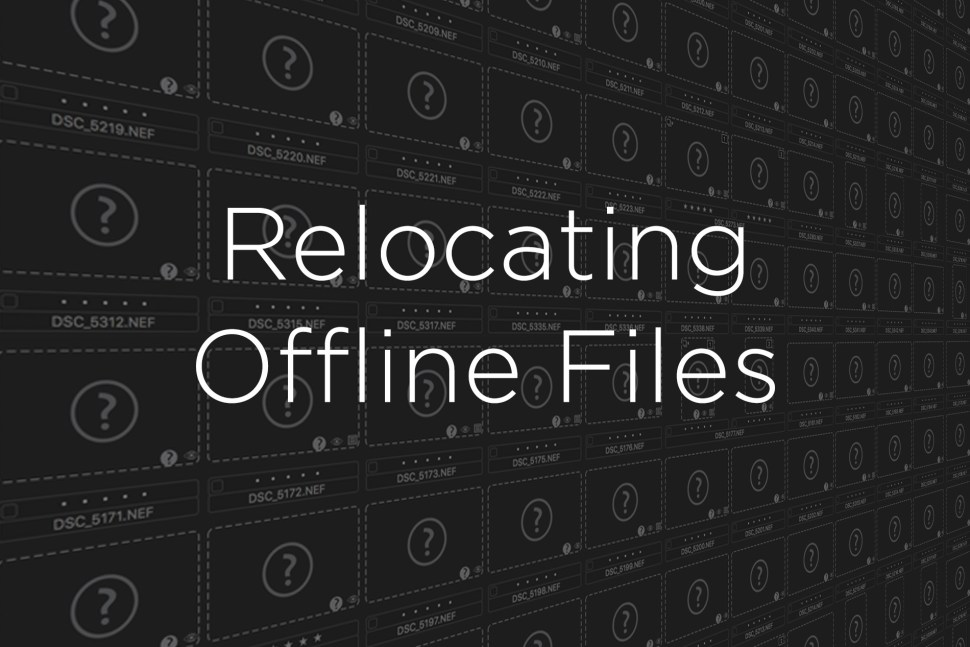 capture one raw image editor relocating offline files digital files on screen