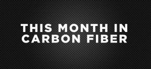 This Month in Carbon Fiber