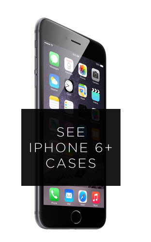 See iPhone 6+ cases