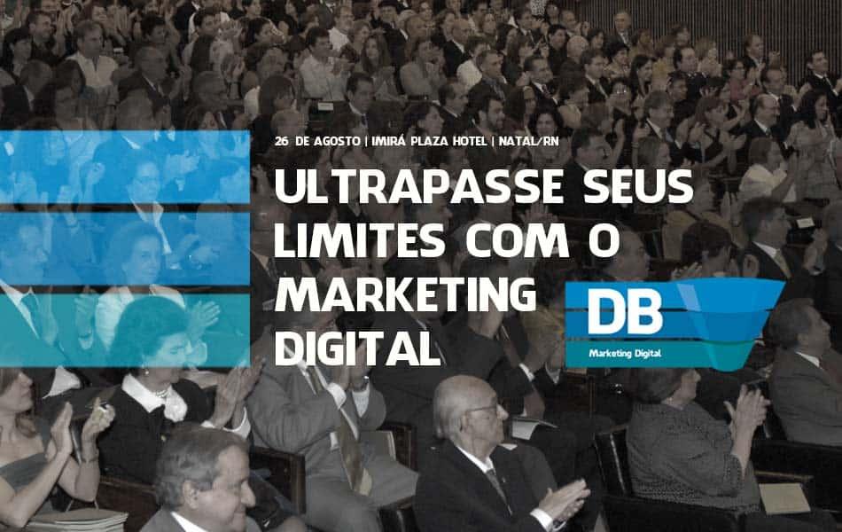 Veja como este evento imperdível aproxima você do marketing digital