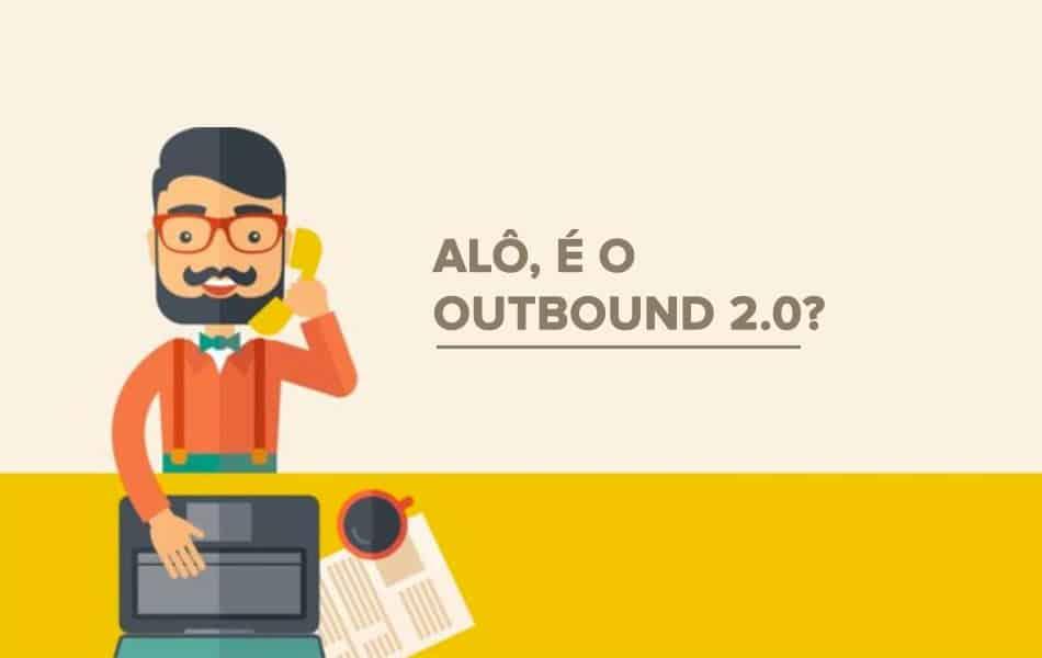 O que é Outbound Marketing?