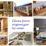 Ideas para organizar tu casa
