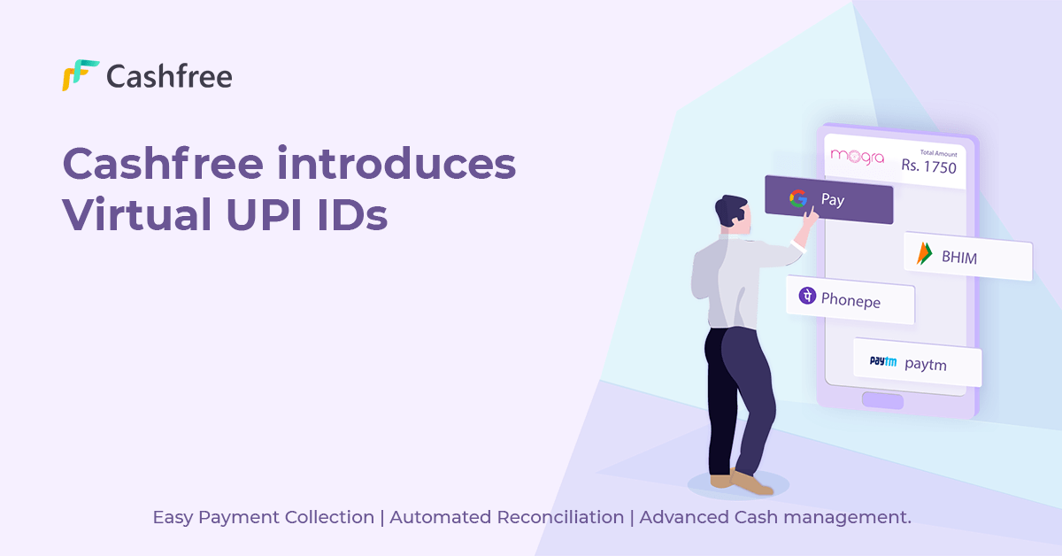 Cashfree introduces Virtual UPI IDs : Collect payments directly…