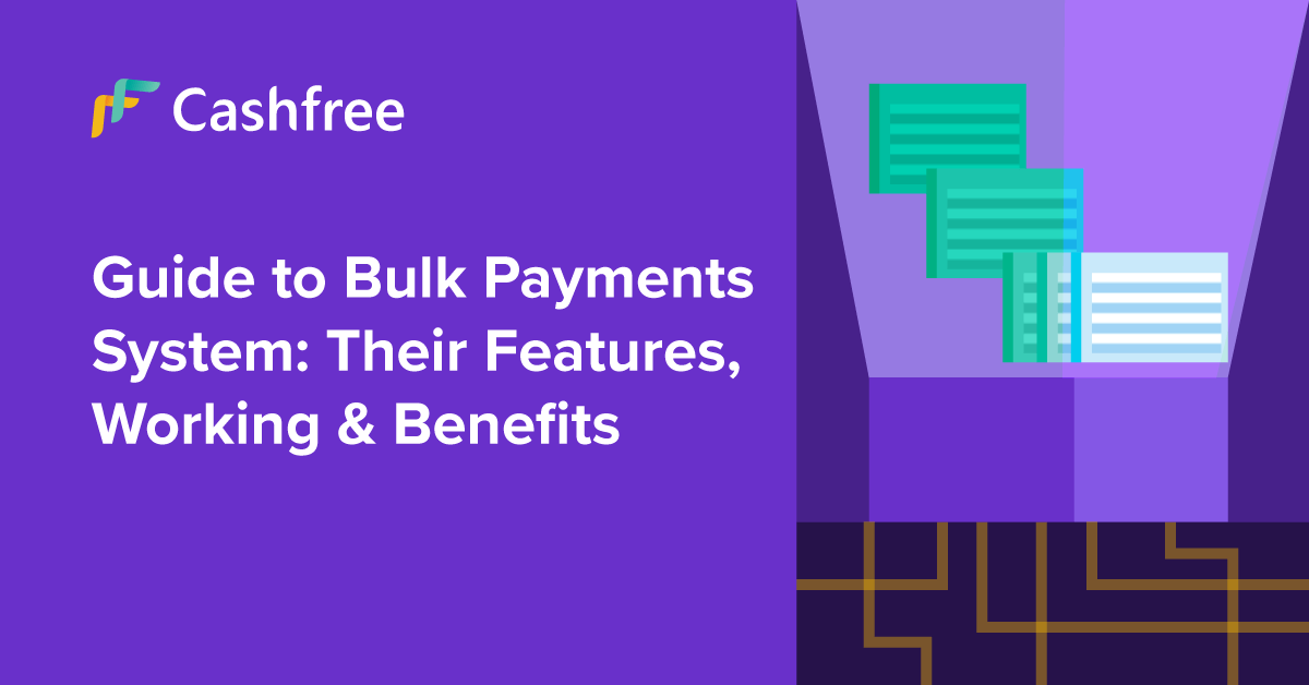 Bulk Payment Systems Guide: Their Features, Working & Benefits