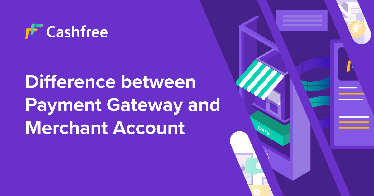 Difference between Payment Gateway and Merchant Account – 2021…
