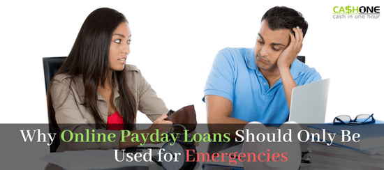 Why Online Payday Loans Should Only Be Used for Emergencies