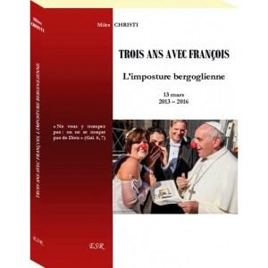 Trois ans avec François - l'imposture bergoglienne