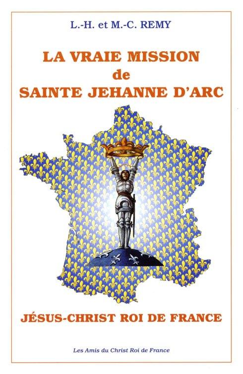 La Vraie Mission de Sainte Jehanne d'Arc