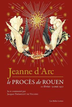 Jeanne d'Arc, le PROCÈS de Rouen