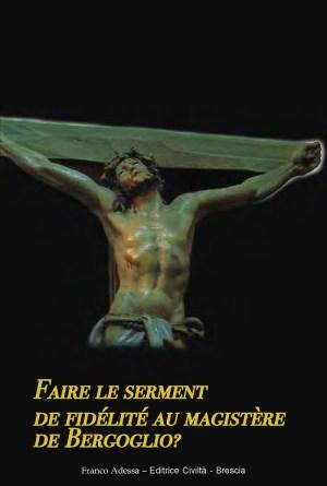 """Faire le serment de fidélité au """"magistère"""" de Bergoglio ?"""
