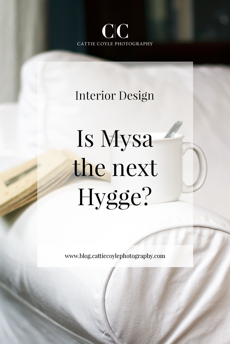 Now that we all know how to Hygge, what is the next big Scandinavian thing? Lagom? As in boring, bland, average? No way. Mysa should be the next hygge.