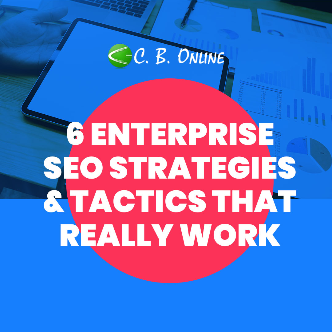 6 Enterprise SEO Strategies & Tactics That Really Work