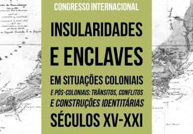 6-7 DEZ | Congresso Internacional: Insularidades e enclaves em situações coloniais e pós-coloniais