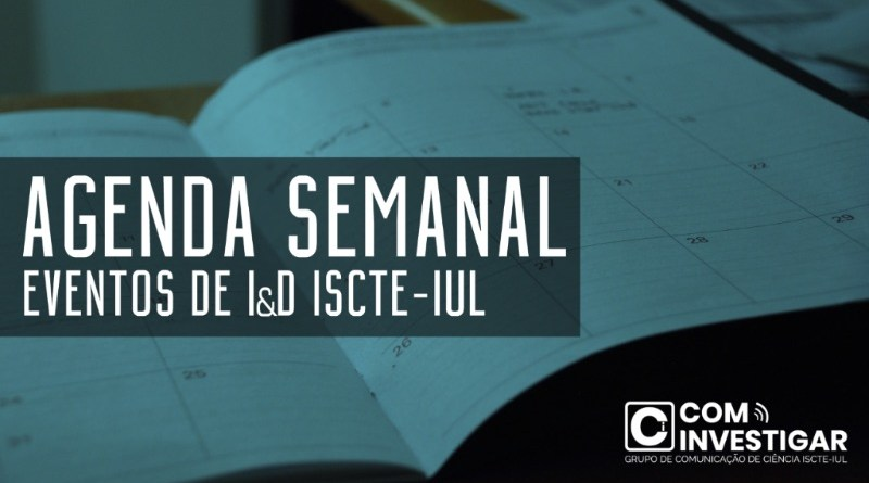 Agenda Semanal | Eventos I&D ISCTE-IUL | 14 a 20 de maio de 2019