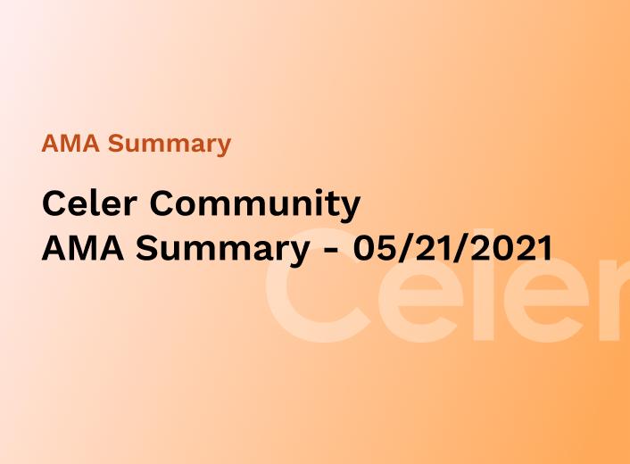 Celer Community AMA Summary — 05/21/2021