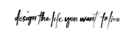 Design-The-Life-You-Want-To-Live