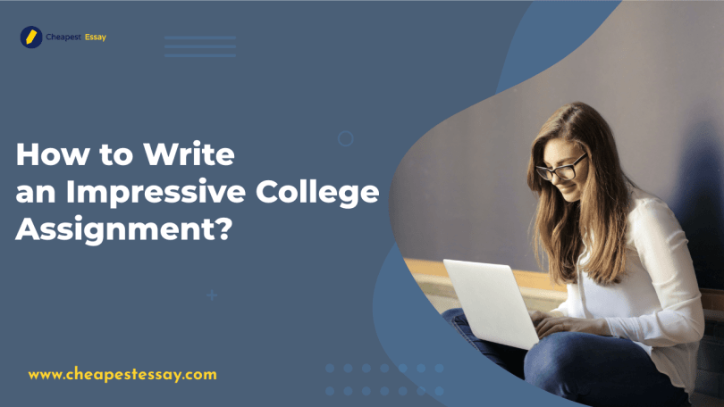write an impressive college assignment