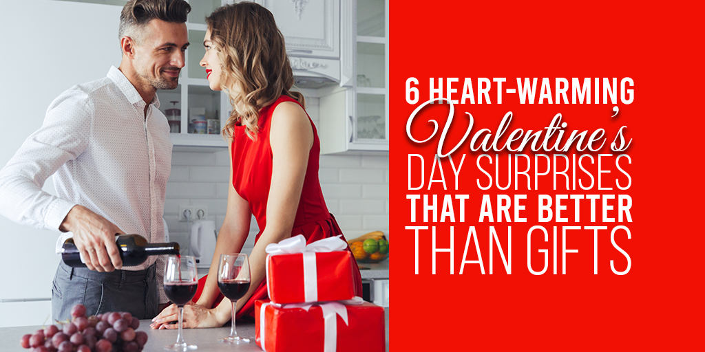6 Heart-Warming Valentine's Day Surprises That Are Better Than Gifts