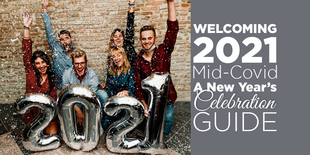 Welcoming 2021 Mid-Covid A New Year's Celebration Guide- title Image