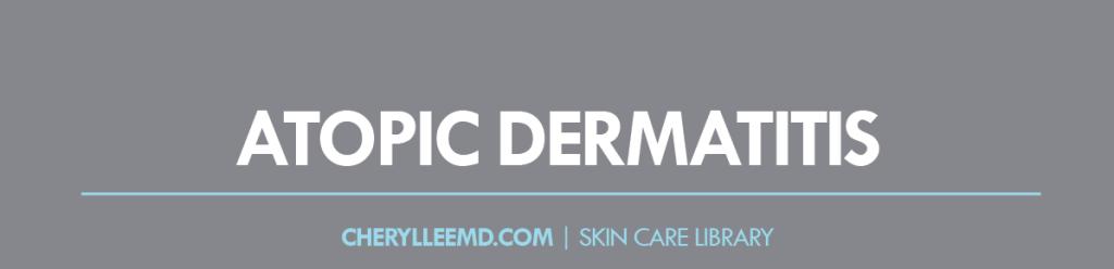 CLMD-Blog-SkinCareLibrary-AtopicDerm