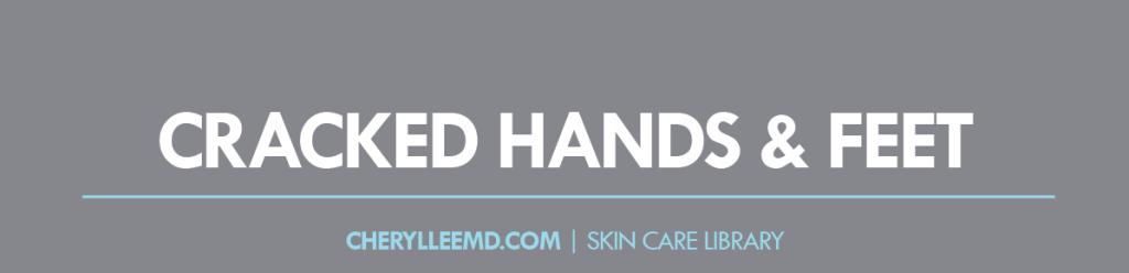 CLMD-Blog-SkinCareLibrary-CrackedHandsFet