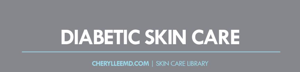CLMD-Blog-SkinCareLibrary-DiabeticSkinCare