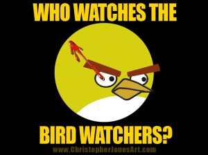 Who Watches the Bird Watchers?