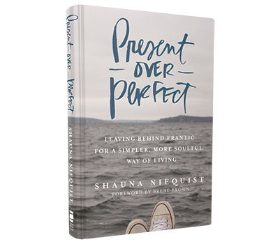 Bible Study Source for Women   Present Over Perfect     Church Source Blog Present Over Perfect by Shauna Niequist